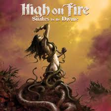 High On fire : Snakes for the divine