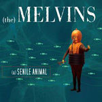 The Melvins : A Senile Animal