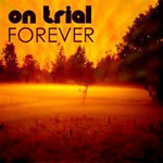 On Trial : Forever